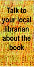 Talk to your local librarian about the book